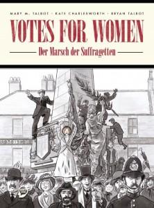 Bryan-Talbot-Kate-Charlesworth-Mary-M-Talbot-Votes-for-Women-Der-Marsch-der-Suffragetten